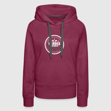 GOOD DAD ARE BORN IN - Women's Premium Hoodie