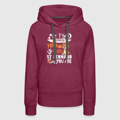 Be Person Scary St Bernard Thinks You Halloween - Women's Premium Hoodie