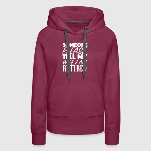 Someone Please Tell My Wife - Women's Premium Hoodie