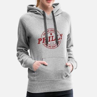 Philadelphia Philly No One Likes Us We Don't Care - Women's Premium Hoodie