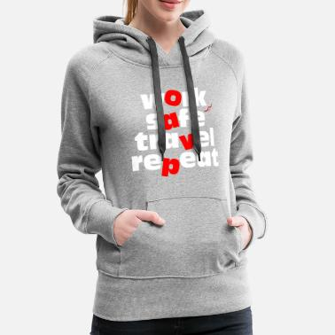 Not Safe For Work work safe travel repeat - Women's Premium Hoodie
