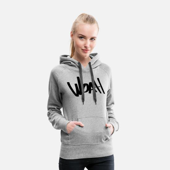 Woah Hoodies & Sweatshirts - woah - Women's Premium Hoodie heather gray