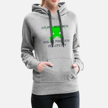 say one more word - Women's Premium Hoodie
