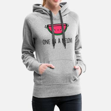 Melon You re One in a Melon - Women's Premium Hoodie