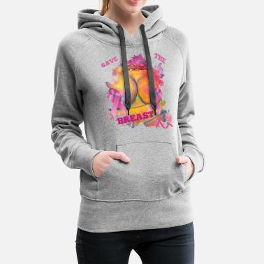 Breast Cancer Month Save The Breast - Women's Premium Hoodie