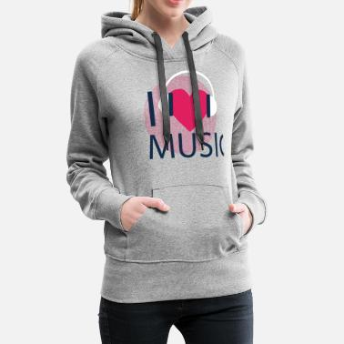 Music Life I love music with a heart wearing headphones - Women's Premium Hoodie