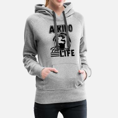 Aikido Aikido For Life Shirt - Women's Premium Hoodie