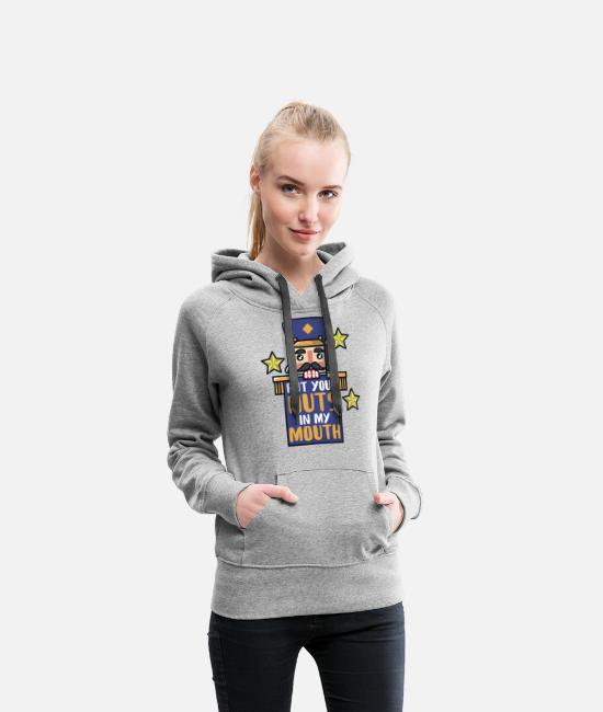 Christmas Hoodies & Sweatshirts - Nutcracker put your nuts in my mouth - Women's Premium Hoodie heather gray