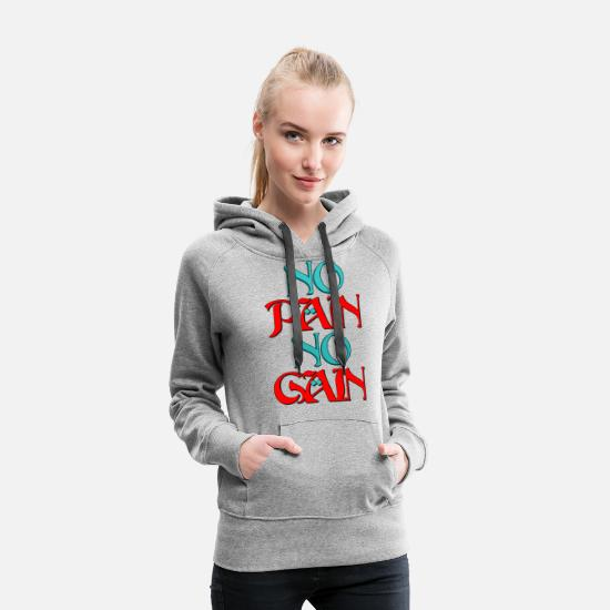 Love Hoodies & Sweatshirts - No Pain No Gain - Women's Premium Hoodie heather gray
