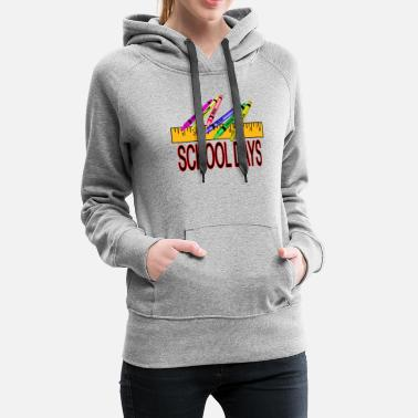 Start Of School School Days - Women's Premium Hoodie