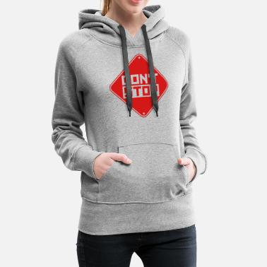 Never Give Up do not stop zone warning shield caution logo not s - Women's Premium Hoodie