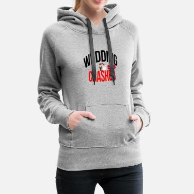 Wedding Wedding crasher - Women's Premium Hoodie