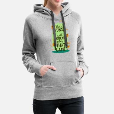 Bird Puns Bird Puns? Well Toucan Play That Game - Women's Premium Hoodie