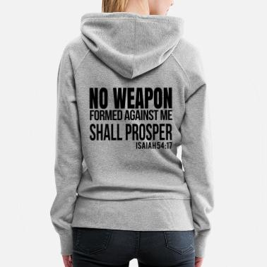 Cool Christian No Weapon Formed Again Me Shall Prosper, Christian - Women's Premium Hoodie