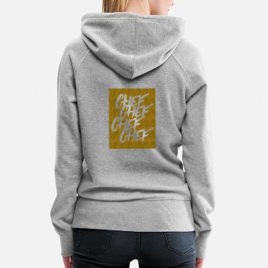 Chef Chef Cheef, Gift, Gift Idea - Women's Premium Hoodie