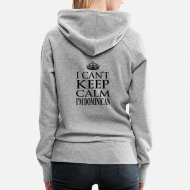 Saying Dominican - Phrase Sayings Funny Gift Idea - Women's Premium Hoodie