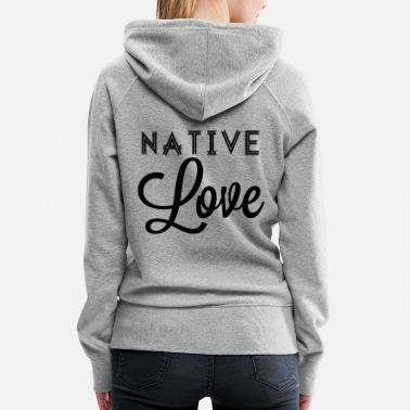 Yellowstone Tv Series NATIVE LOVE - black print unity proud - Women's Premium Hoodie