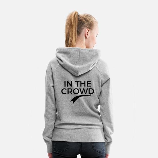 Crowd Hoodies & Sweatshirts - In the crowd - Women's Premium Hoodie heather gray