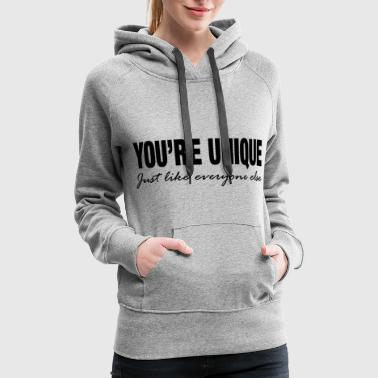 YOU'RE UNIQUE - Women's Premium Hoodie