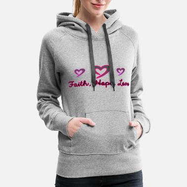 Faith, Hope, & Love - Women's Premium Hoodie