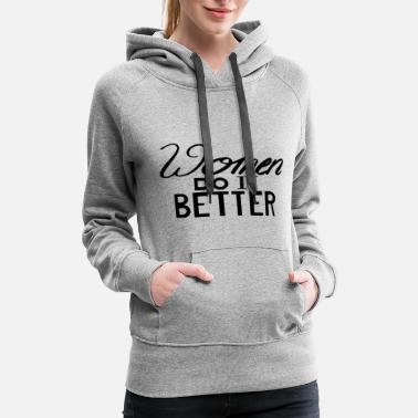 Women Do It Better - Women's Premium Hoodie
