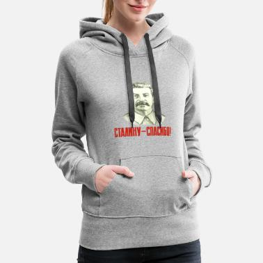Soviet Union Thank you Stalin! - Women's Premium Hoodie