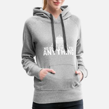 Belief Contrary To Popular Belief No One Owes You Anythi - Women's Premium Hoodie