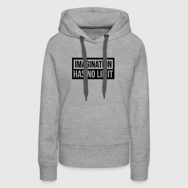 IMAGINATION HAS NO LIMIT - Women's Premium Hoodie
