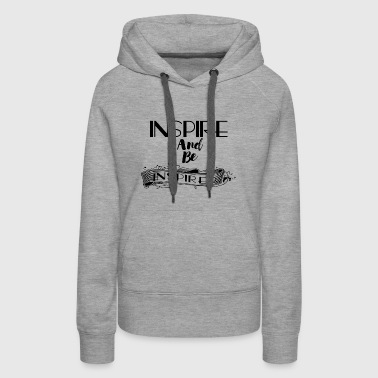 INSPIRE AND BE INSPIRED - Women's Premium Hoodie