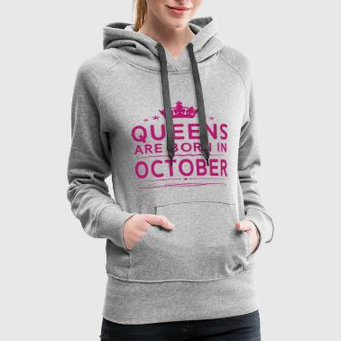 Written QUEENS ARE BORN IN OCTOBER OCTOBER QUEEN QUOTE S - Women's Premium Hoodie