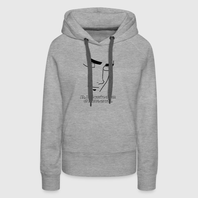 I see you're a man of culture as well - Women's Premium Hoodie