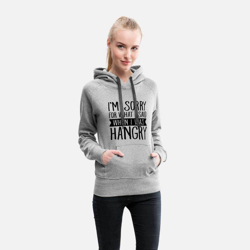 Angry Hoodies & Sweatshirts - I\'m Sorry For What I Said When I Was Hangry - Women's Premium Hoodie heather gray