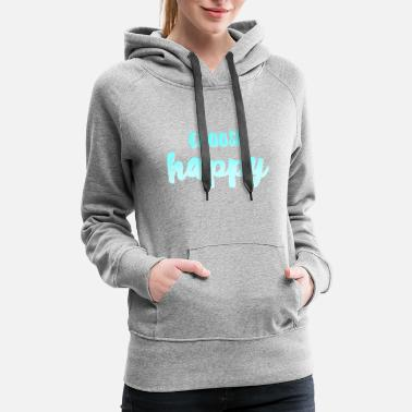 Gradient choose happy teal gradient - Women's Premium Hoodie