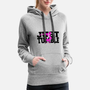 Tumbling Just tumble pink - Women's Premium Hoodie