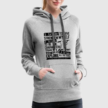 With Writing On Sleeves I Write To Give Strength Myself Shirt - Women's Premium Hoodie