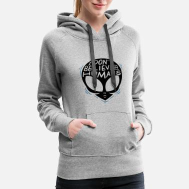 Martian ALIENS: I Don't Believe In Humans - Women's Premium Hoodie