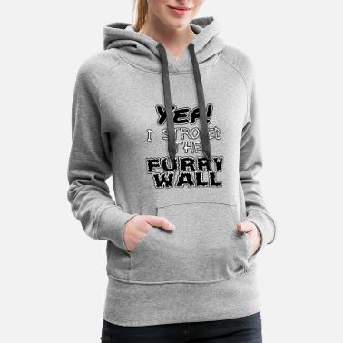 I Stroked The Furry Wall - Women's Premium Hoodie