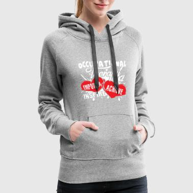Occupational Therapy Shirt - Women's Premium Hoodie