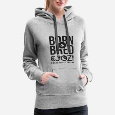 Johannesburg Born and Bred in eJozi - Women's Premium Hoodie