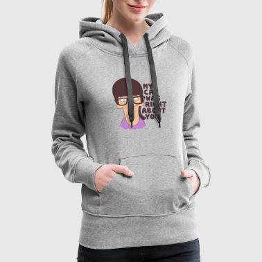 My Cat Was Right About You - Women's Premium Hoodie