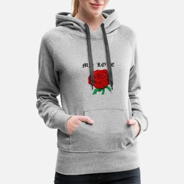 My Love rose - Women's Premium Hoodie