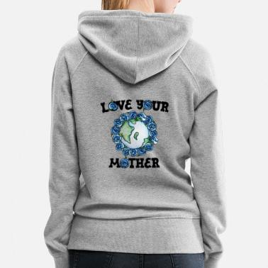 Mother Earth love mother earth day - Women's Premium Hoodie