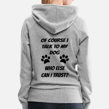 My Sister Is My Labrador Retriever Talk to my Dog puppy Rottweiler dobermann pinscher - Women's Premium Hoodie