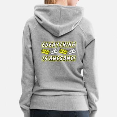 Awesome Everything Is Awesome - Women's Premium Hoodie