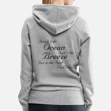 Toe Ocean Breeze,Beach Life,Toes in the Sand - Women's Premium Hoodie