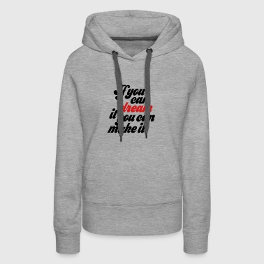 if you can dream it - Women's Premium Hoodie