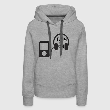 turn down for what turn it on - Women's Premium Hoodie