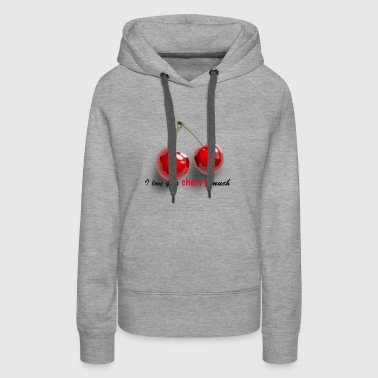 Cherry and funny quote - Women's Premium Hoodie