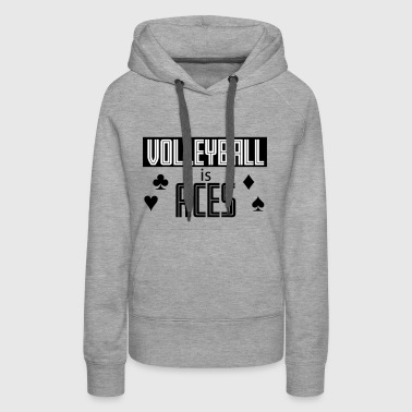 Volleyball is Aces - Women's Premium Hoodie