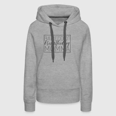 Barefoot Breastfeeding Momma - Women's Premium Hoodie